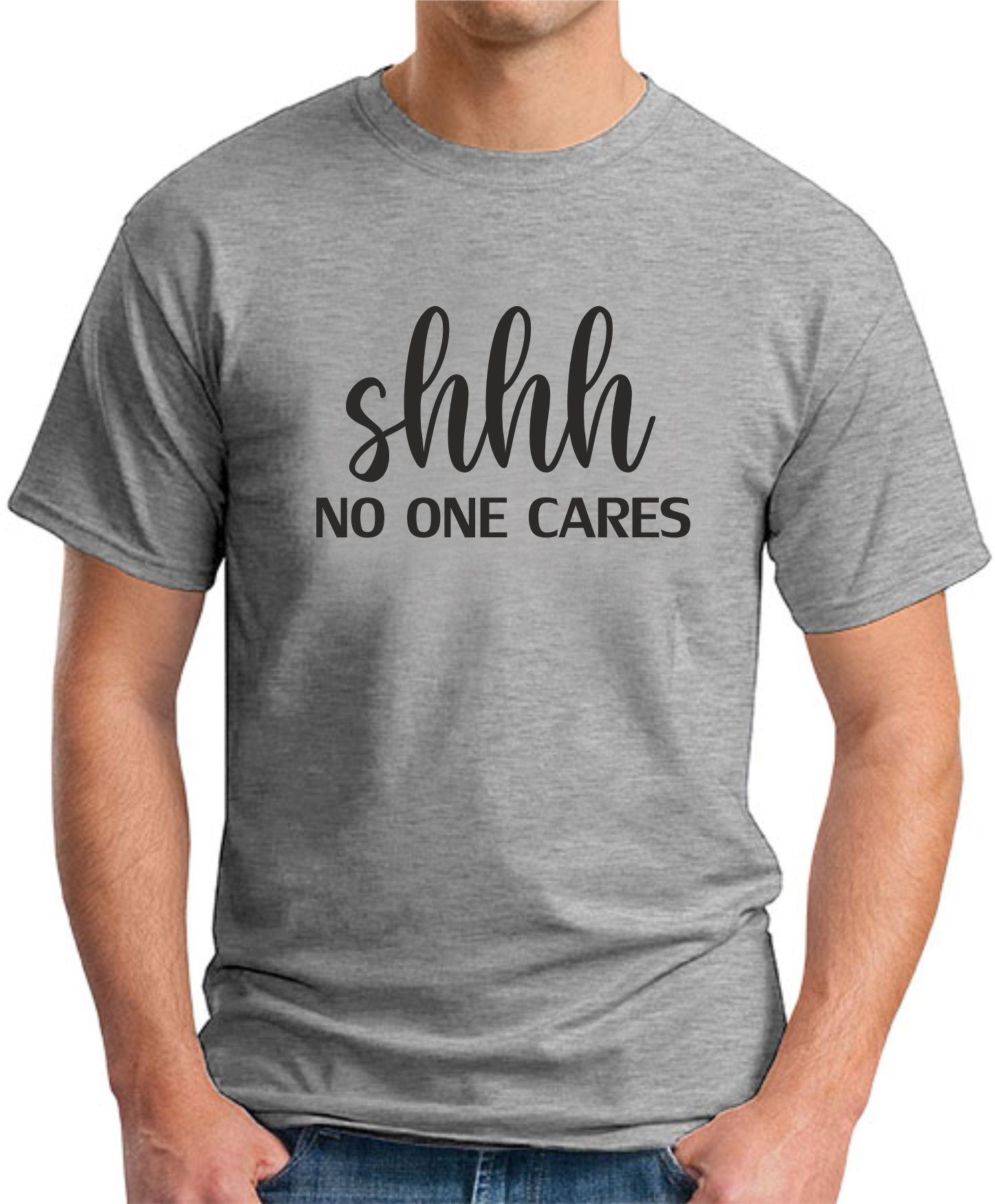 SHHH NO ONE CARES grey