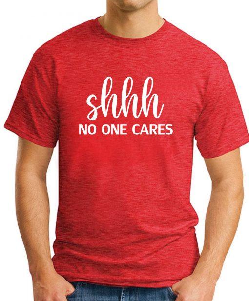 SHHH NO ONE CARES red