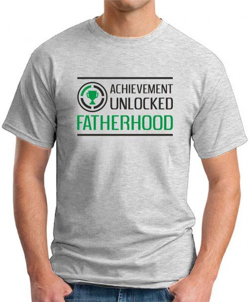ACHIEVEMENT UNLOCKED - FATHERHOOD ash grey