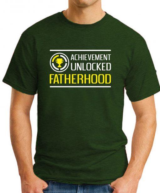 ACHIEVEMENT UNLOCKED - FATHERHOOD Forest Green