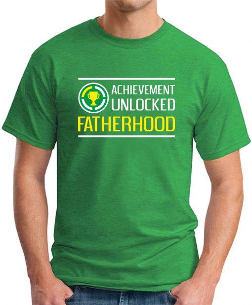 ACHIEVEMENT UNLOCKED - FATHERHOOD Irish Green