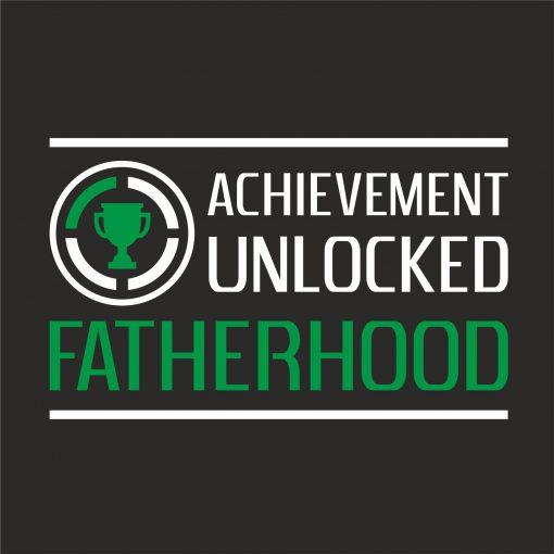 ACHIEVEMENT UNLOCKED - FATHERHOOD thumbnail