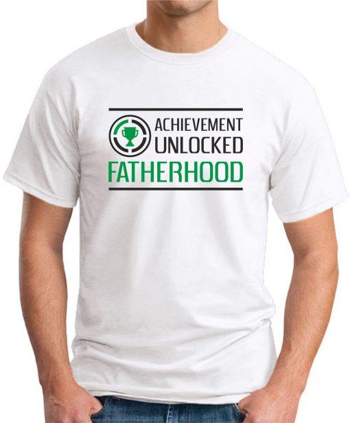ACHIEVEMENT UNLOCKED - FATHERHOOD white