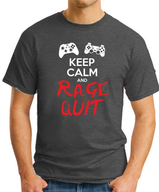 KEEP CALM AND RAGE QUIT charcoal