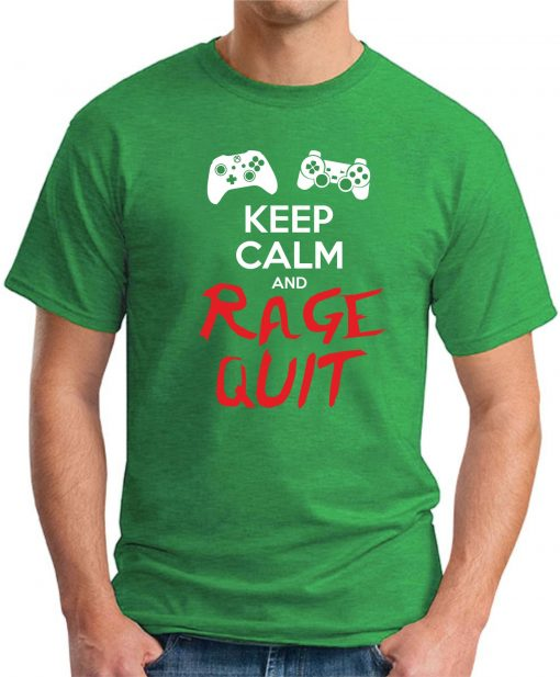 KEEP CALM AND RAGE QUIT green