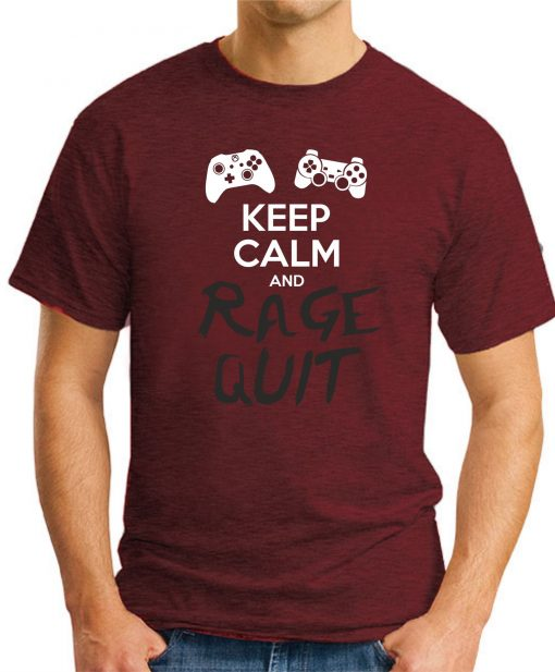 KEEP CALM AND RAGE QUIT maroon