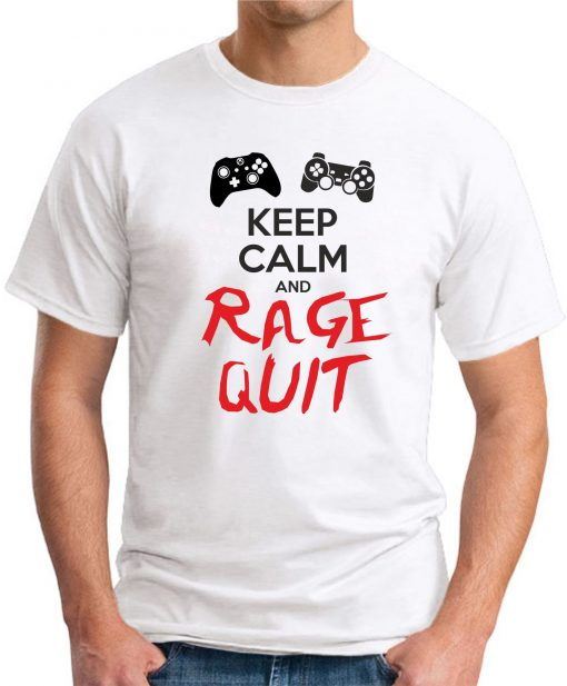 KEEP CALM AND RAGE QUIT white