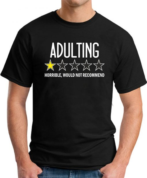 ADULTING HORRIBLE WOULD NOT RECOMMEND black