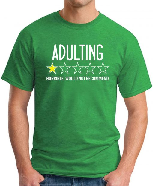 ADULTING HORRIBLE WOULD NOT RECOMMEND green