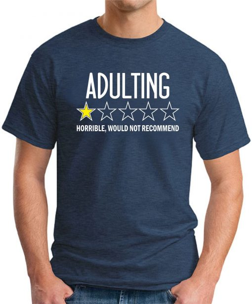 ADULTING HORRIBLE WOULD NOT RECOMMEND navy