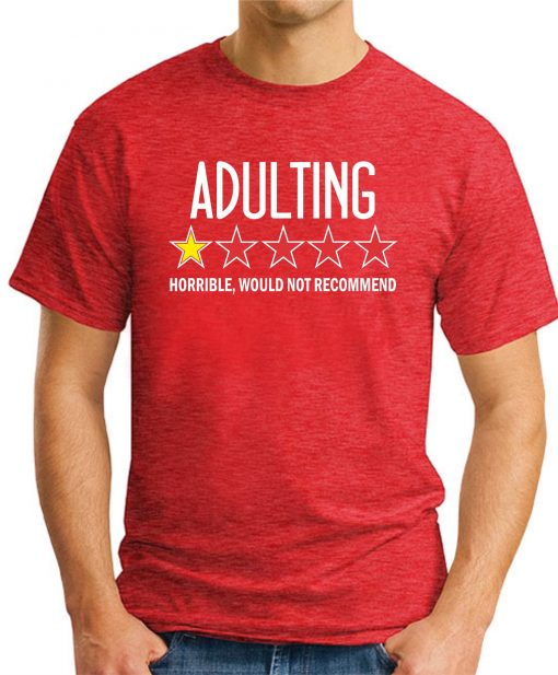 ADULTING HORRIBLE WOULD NOT RECOMMEND red