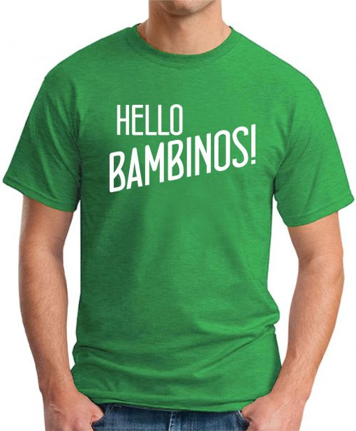 HELLO BAMBINOS green