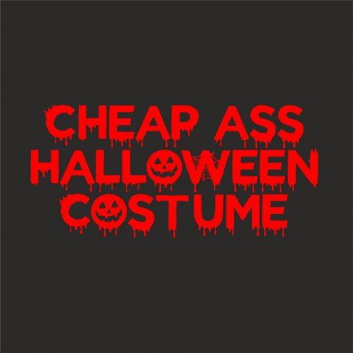 CHEAP ASS HALLOWEEN COSTUME thumbnail