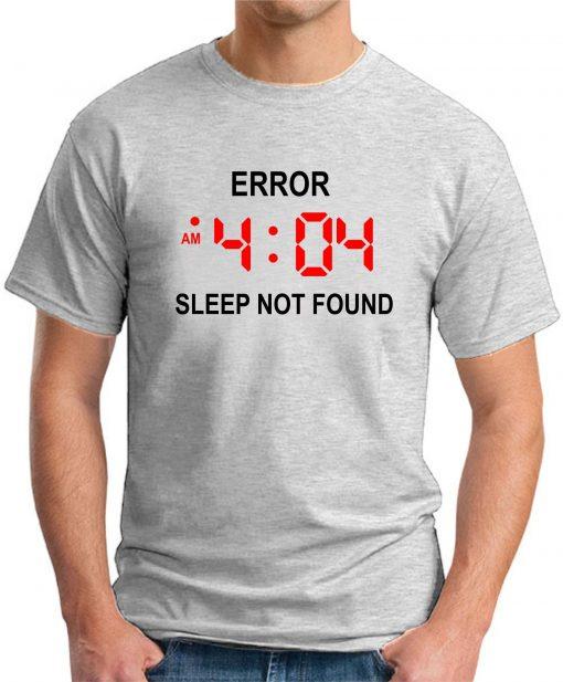 ERROR 404 SLEEP NOT FOUND ash grey
