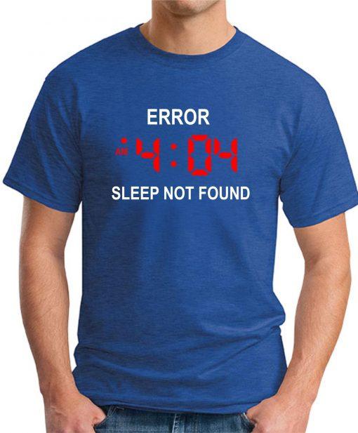 ERROR 404 SLEEP NOT FOUND royal blue