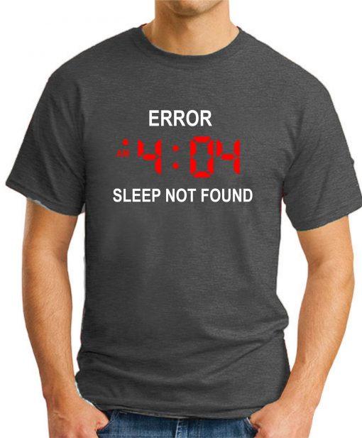 ERROR 404 SLEEP NOT FOUND dark heather