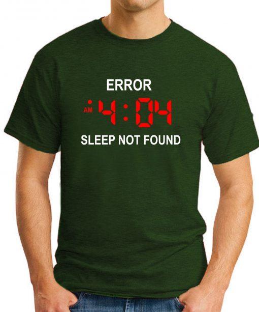 ERROR 404 SLEEP NOT FOUND forest green