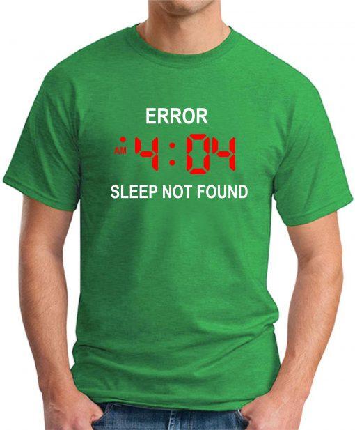 ERROR 404 SLEEP NOT FOUND green