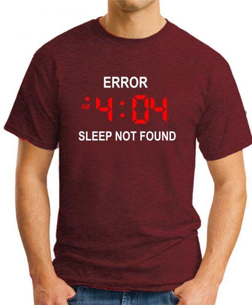 ERROR 404 SLEEP NOT FOUND maroon