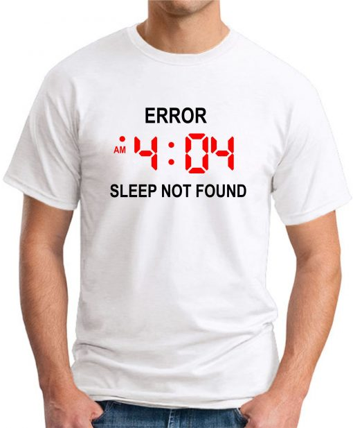 ERROR 404 SLEEP NOT FOUND white