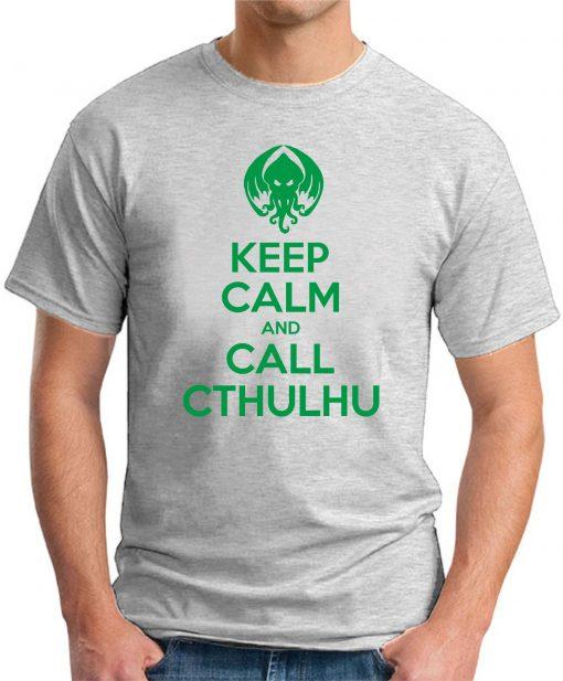 KEEP CALM AND CALL CTHULHU ASH GREY