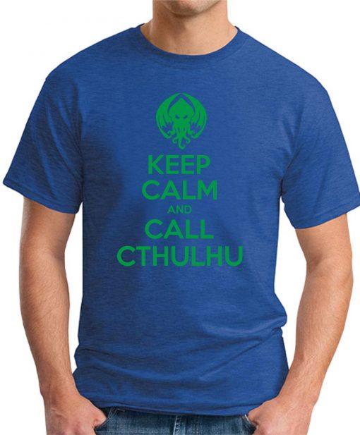 KEEP CALM AND CALL CTHULHU royal blue