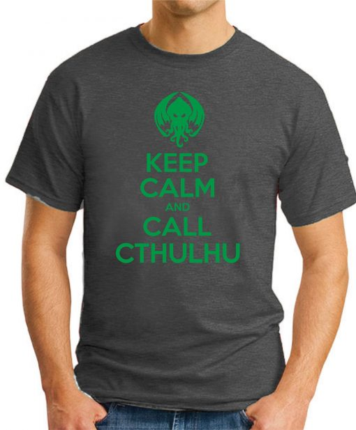 KEEP CALM AND CALL CTHULHU dark heather