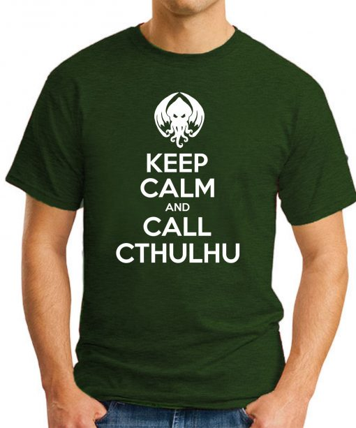 KEEP CALM AND CALL CTHULHU forest green