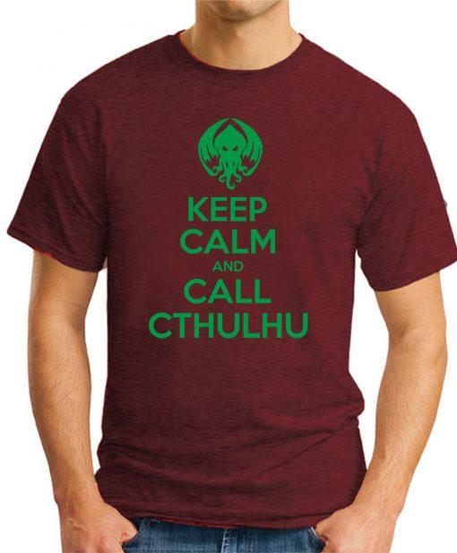 KEEP CALM AND CALL CTHULHU maroon