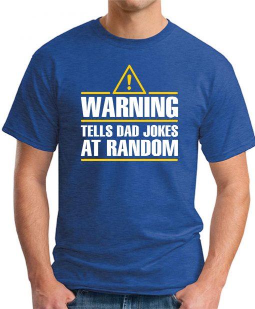 WARNING TELLS DAD JOKES AT RANDOM royal blue