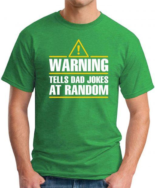 WARNING TELLS DAD JOKES AT RANDOM green