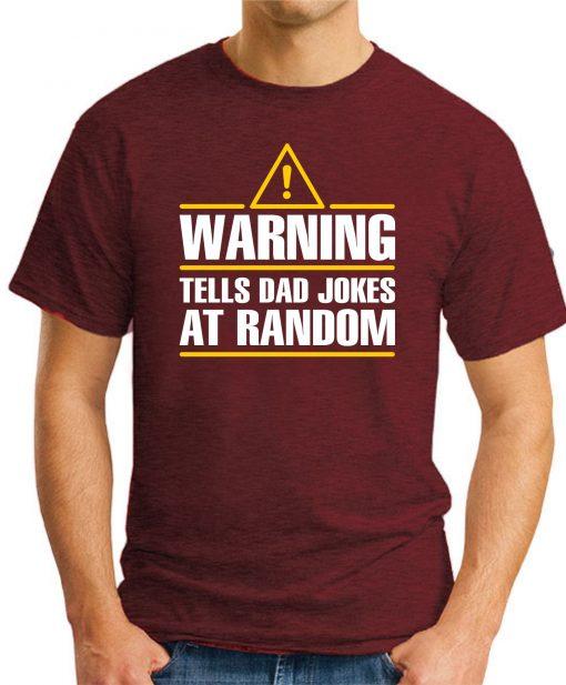 WARNING TELLS DAD JOKES AT RANDOM maroon