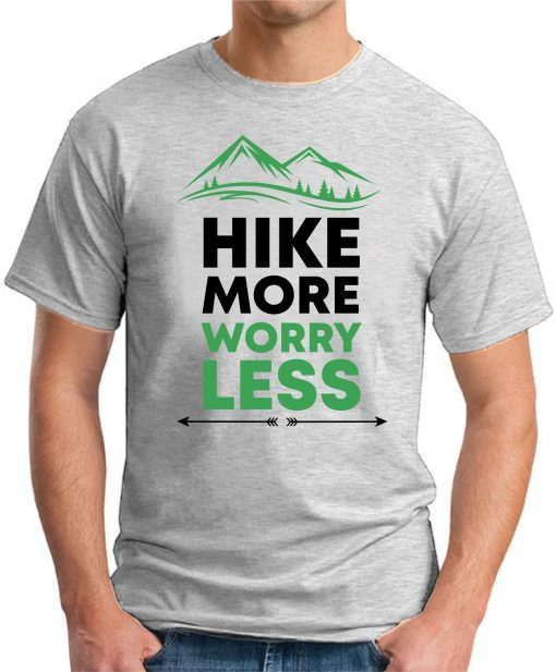 Hike More Worry Less ash grey