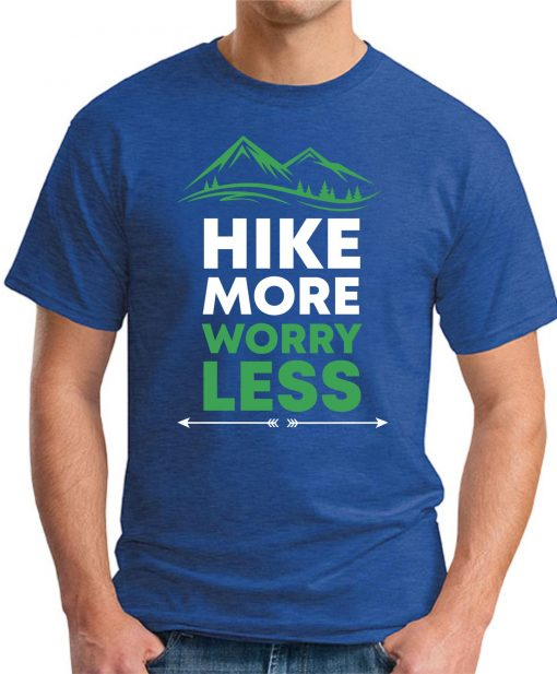 Hike More Worry Less royal blue