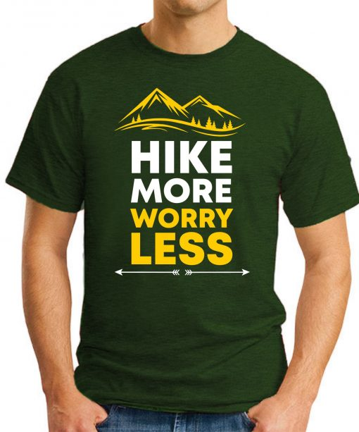 Hike More Worry Less forest green