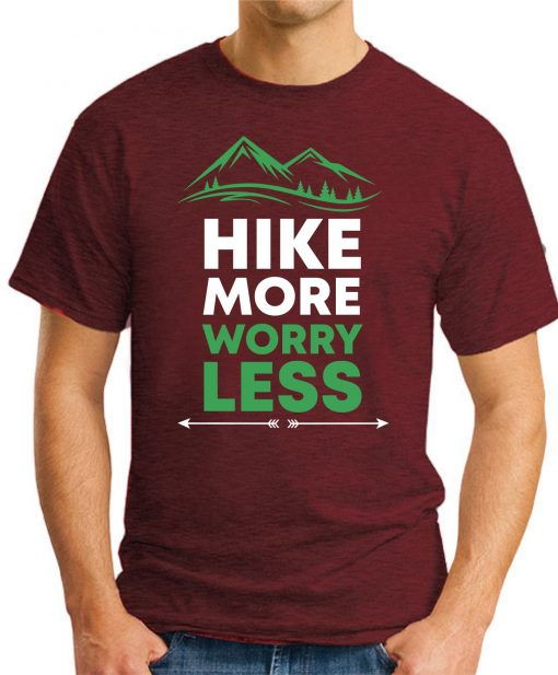 Hike More Worry Less maroon
