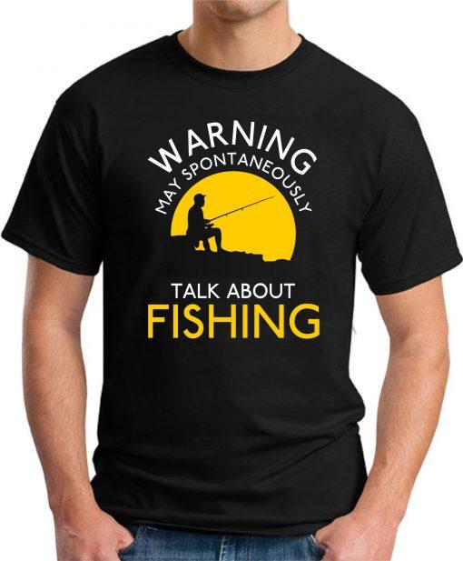WARNING MAY SPONTANEOUSLY TALK ABOUT FISHING black