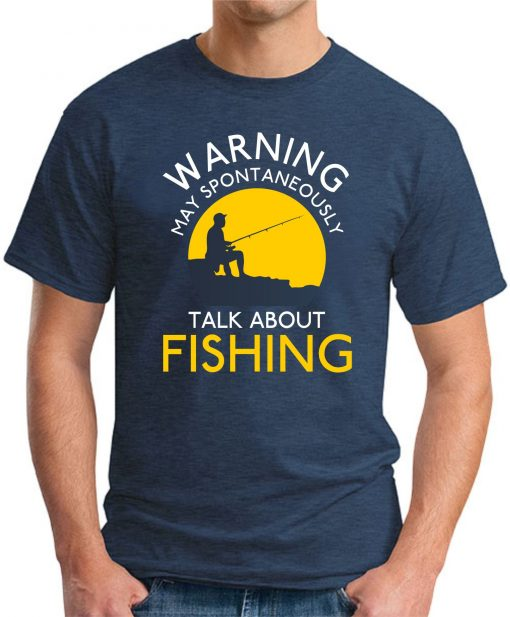 WARNING MAY SPONTANEOUSLY TALK ABOUT FISHING navy