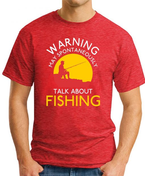 WARNING MAY SPONTANEOUSLY TALK ABOUT FISHING red