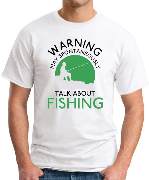WARNING MAY SPONTANEOUSLY TALK ABOUT FISHING white