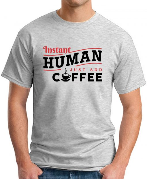 INSTANT HUMAN JUST ADD COFFEE ash grey