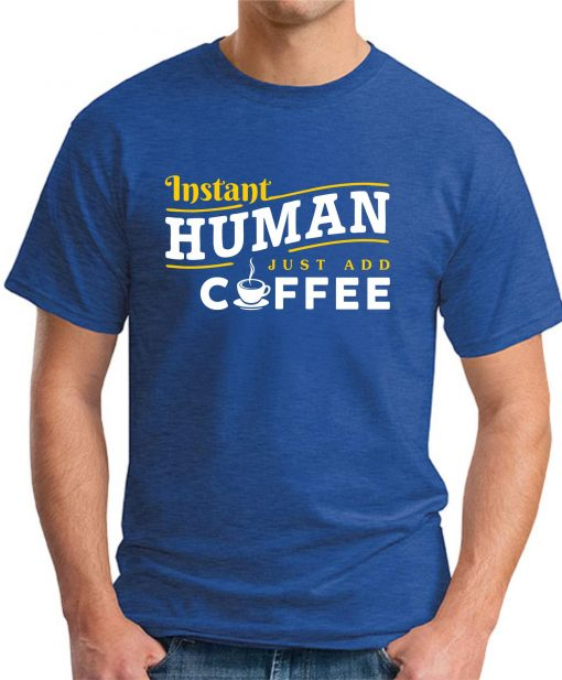 INSTANT HUMAN JUST ADD COFFEE royal blue