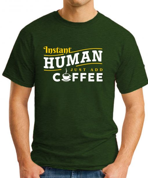 INSTANT HUMAN JUST ADD COFFEE forest green