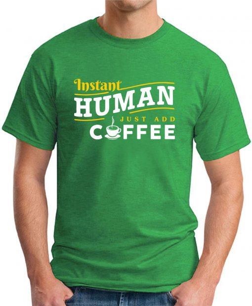 INSTANT HUMAN JUST ADD COFFEE green
