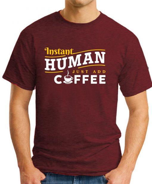INSTANT HUMAN JUST ADD COFFEE maroon