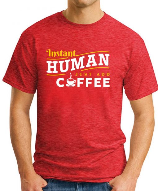INSTANT HUMAN JUST ADD COFFEE red