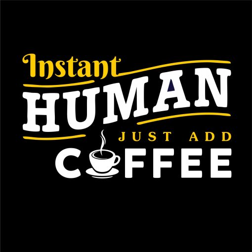 INSTANT HUMAN JUST ADD COFFEE thumbnail