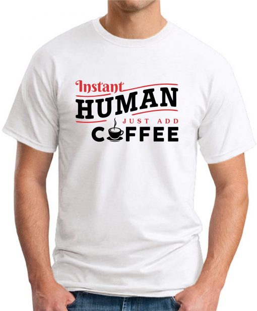 INSTANT HUMAN JUST ADD COFFEE white