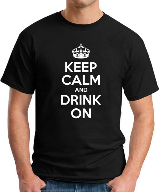 KEEP CALM AND DRINK ON black