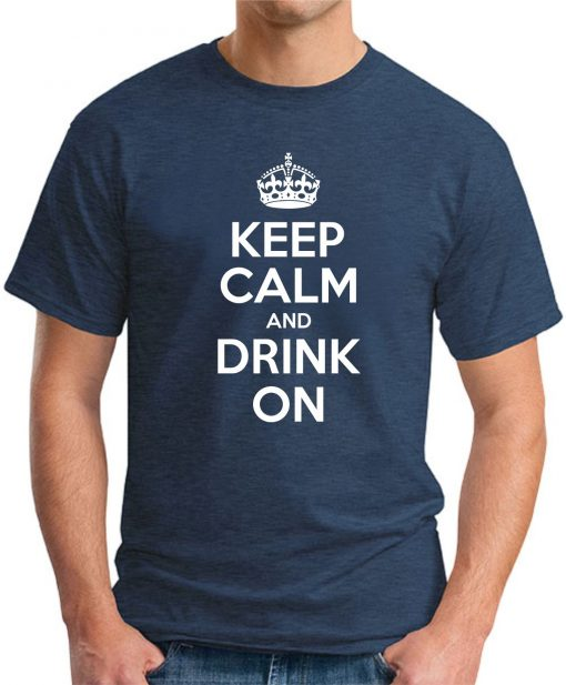 KEEP CALM AND DRINK ON navy
